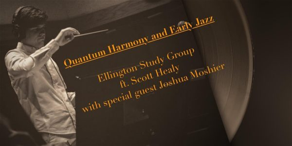 Ellington Study Group LA -Quantum Harmony and Early Jazz with Guest Joshua Moshier @ Vitello's | Los Angeles | California | United States